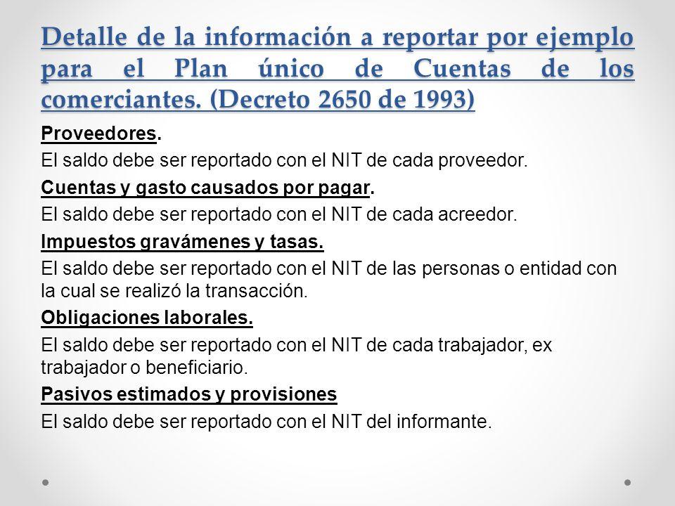 Detalle de la información a reportar por ejemplo para el Plan único de Cuentas de los comerciantes. (Decreto 2650 de 1993) Proveedores. El saldo debe