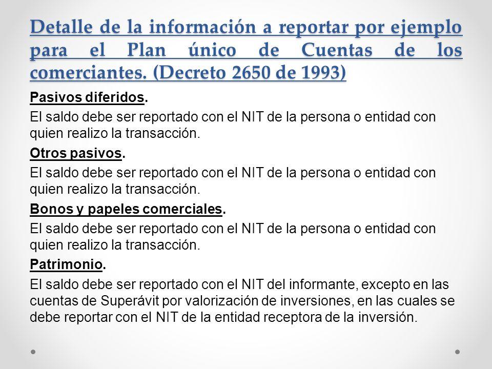 Detalle de la información a reportar por ejemplo para el Plan único de Cuentas de los comerciantes. (Decreto 2650 de 1993) Pasivos diferidos. El saldo