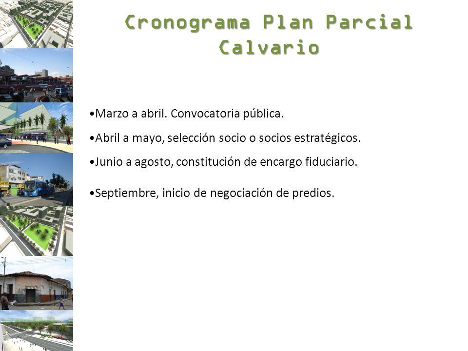Cronograma Plan Parcial Calvario Marzo a abril. Convocatoria pública. Abril a mayo, selección socio o socios estratégicos. Junio a agosto, constitució