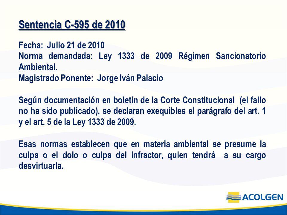 Sentencia C-595 de 2010 Fecha: Julio 21 de 2010 Norma demandada: Ley 1333 de 2009 Régimen Sancionatorio Ambiental. Magistrado Ponente: Jorge Iván Pala