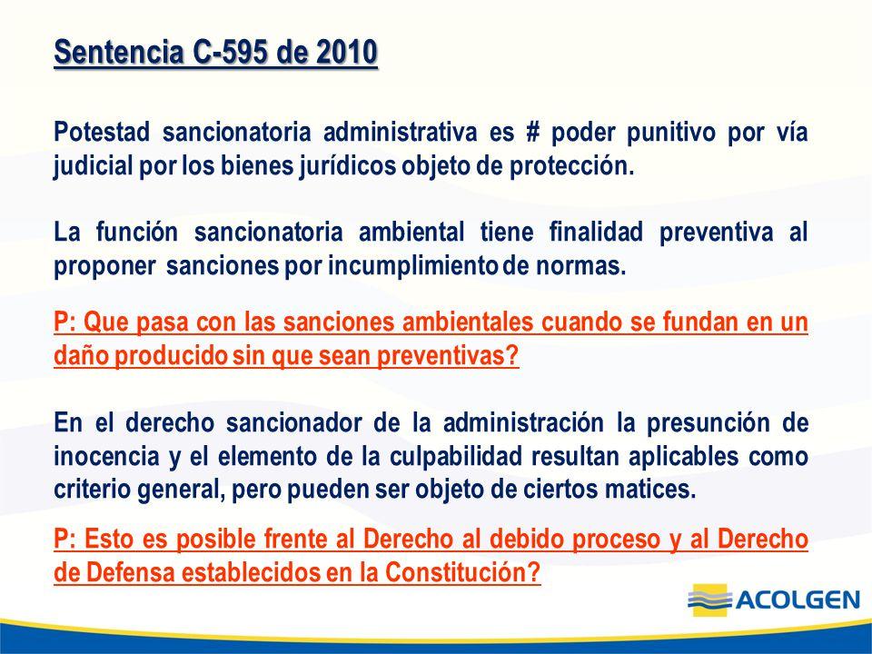 Sentencia C-595 de 2010 Potestad sancionatoria administrativa es # poder punitivo por vía judicial por los bienes jurídicos objeto de protección. La f