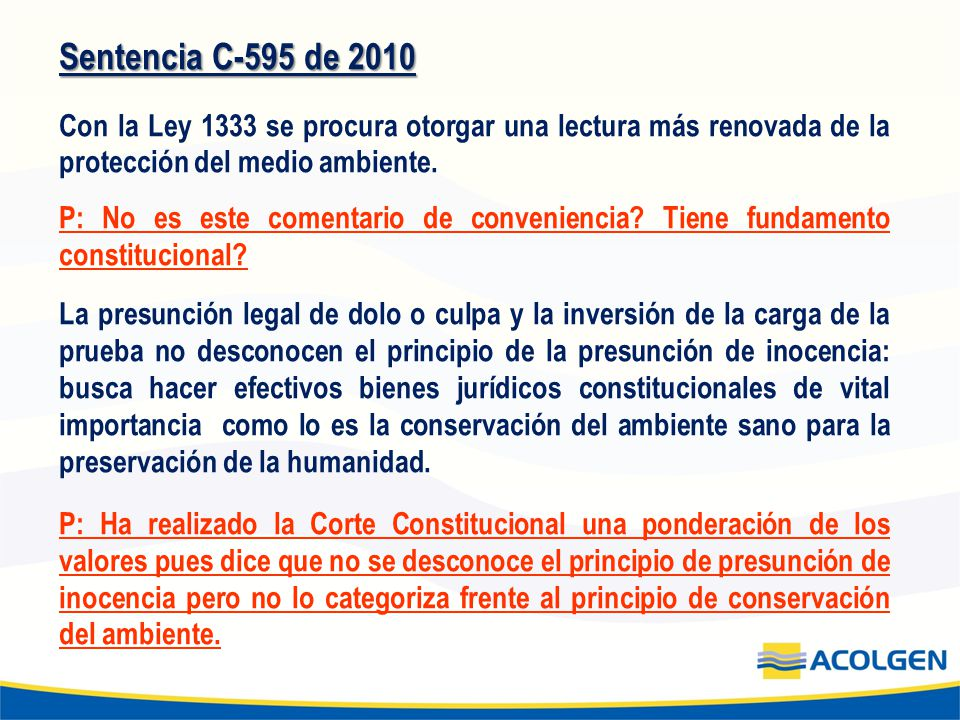 Sentencia C-595 de 2010 Con la Ley 1333 se procura otorgar una lectura más renovada de la protección del medio ambiente. P: No es este comentario de c
