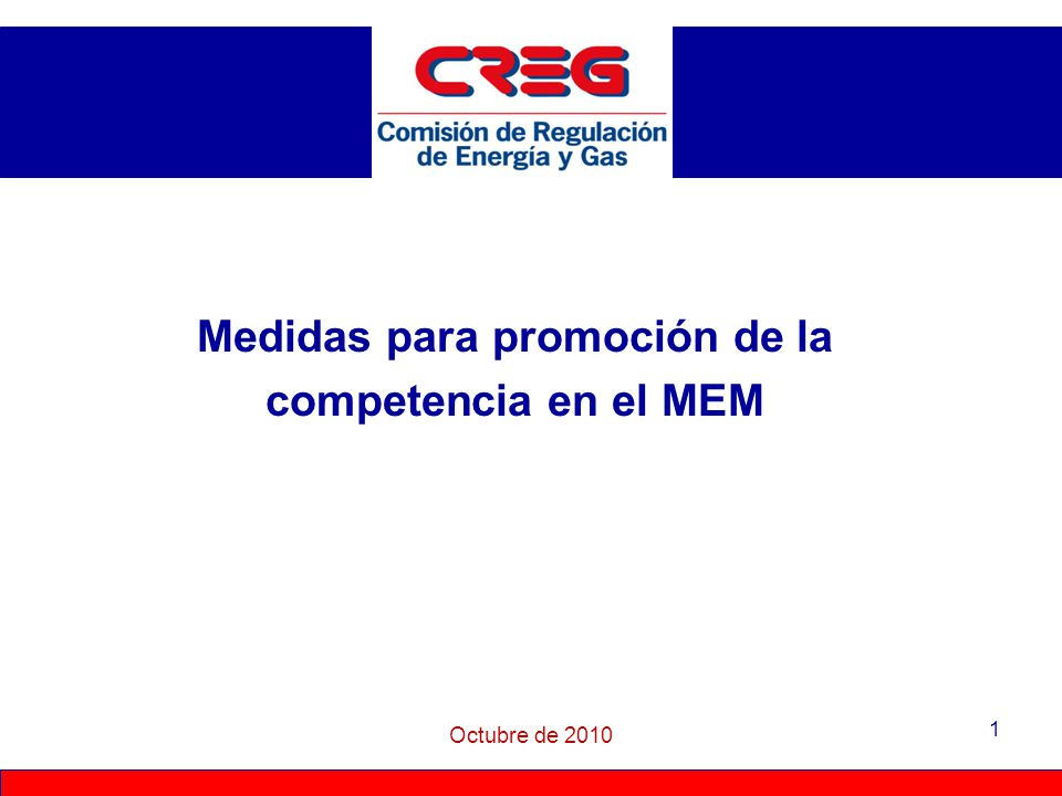 1 Medidas para promoción de la competencia en el MEM Octubre de 2010