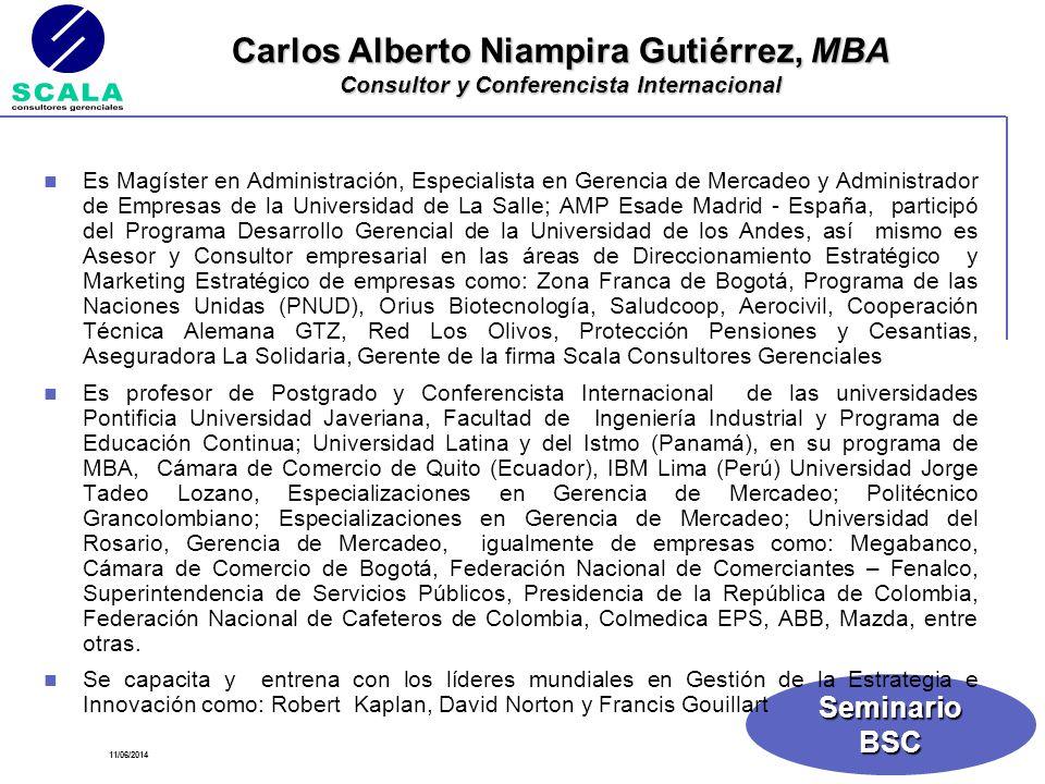 SeminarioBSC Es Magíster en Administración, Especialista en Gerencia de Mercadeo y Administrador de Empresas de la Universidad de La Salle; AMP Esade