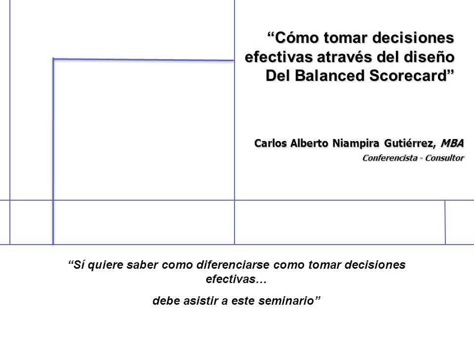 Carlos Alberto Niampira Gutiérrez, MBA Conferencista - Consultor Sí quiere saber como diferenciarse como tomar decisiones efectivas… debe asistir a es