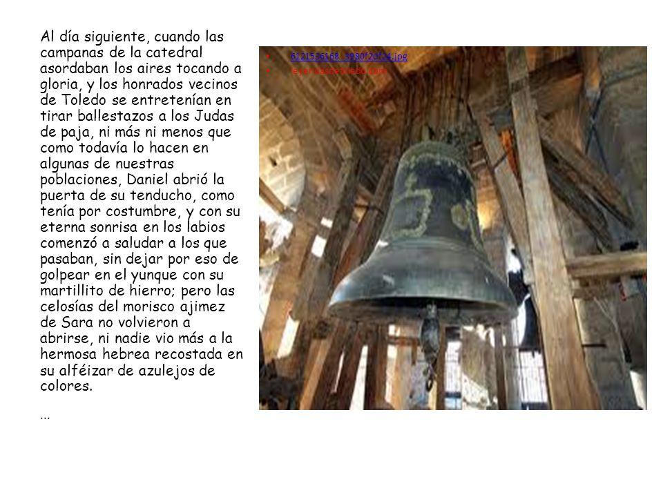 6121536168_3980f2df24.jpg leyendasdetoledo.com Al día siguiente, cuando las campanas de la catedral asordaban los aires tocando a gloria, y los honrad
