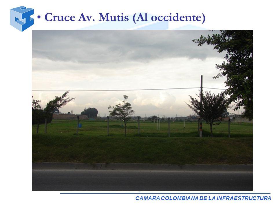CAMARA COLOMBIANA DE LA INFRAESTRUCTURA Cruce Av. Mutis (Al occidente)