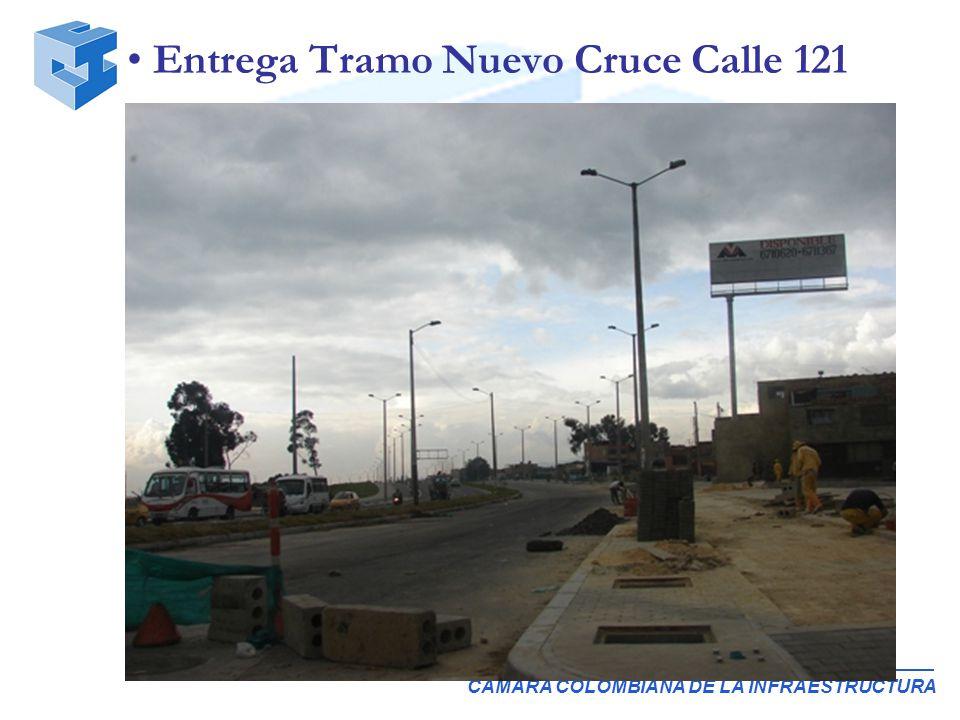 CAMARA COLOMBIANA DE LA INFRAESTRUCTURA Entrega Tramo Nuevo Cruce Calle 121