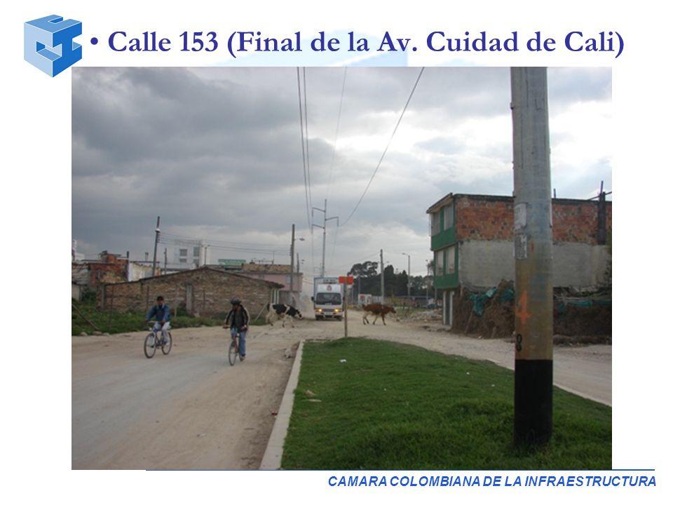 CAMARA COLOMBIANA DE LA INFRAESTRUCTURA Calle 153 (Final de la Av. Cuidad de Cali)