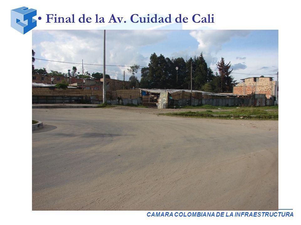 CAMARA COLOMBIANA DE LA INFRAESTRUCTURA Final de la Av. Cuidad de Cali