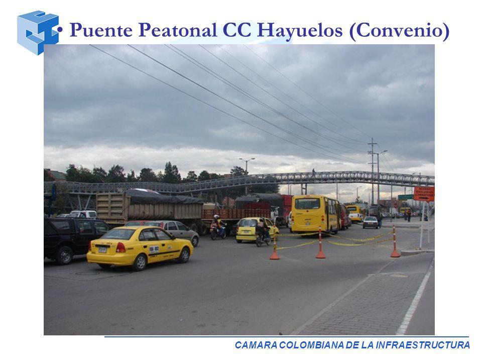 CAMARA COLOMBIANA DE LA INFRAESTRUCTURA Puente Peatonal CC Hayuelos (Convenio)