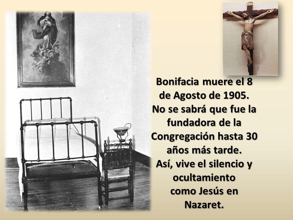 Bonifacia muere el 8 de Agosto de 1905.