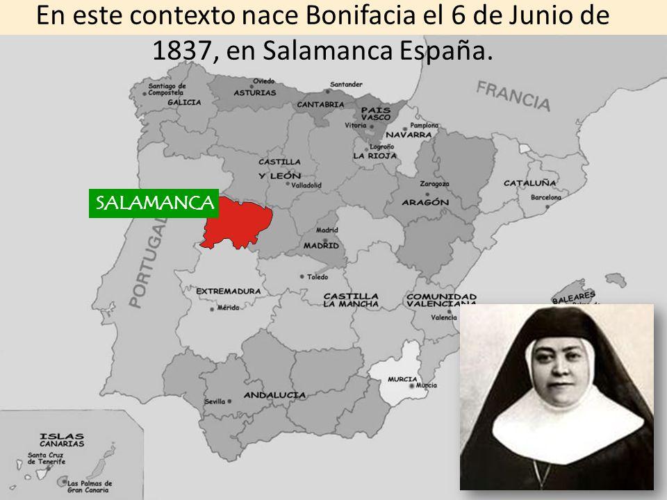 SALAMANCA En este contexto nace Bonifacia el 6 de Junio de 1837, en Salamanca España.