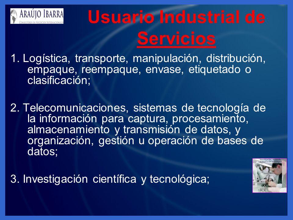 Usuario Industrial de Servicios 1. Logística, transporte, manipulación, distribución, empaque, reempaque, envase, etiquetado o clasificación; 2. Telec