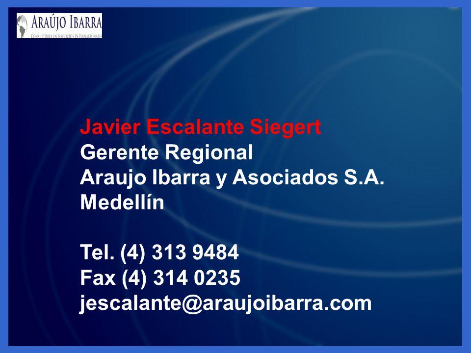 Javier Escalante Siegert Gerente Regional Araujo Ibarra y Asociados S.A. Medellín Tel. (4) 313 9484 Fax (4) 314 0235 jescalante@araujoibarra.com
