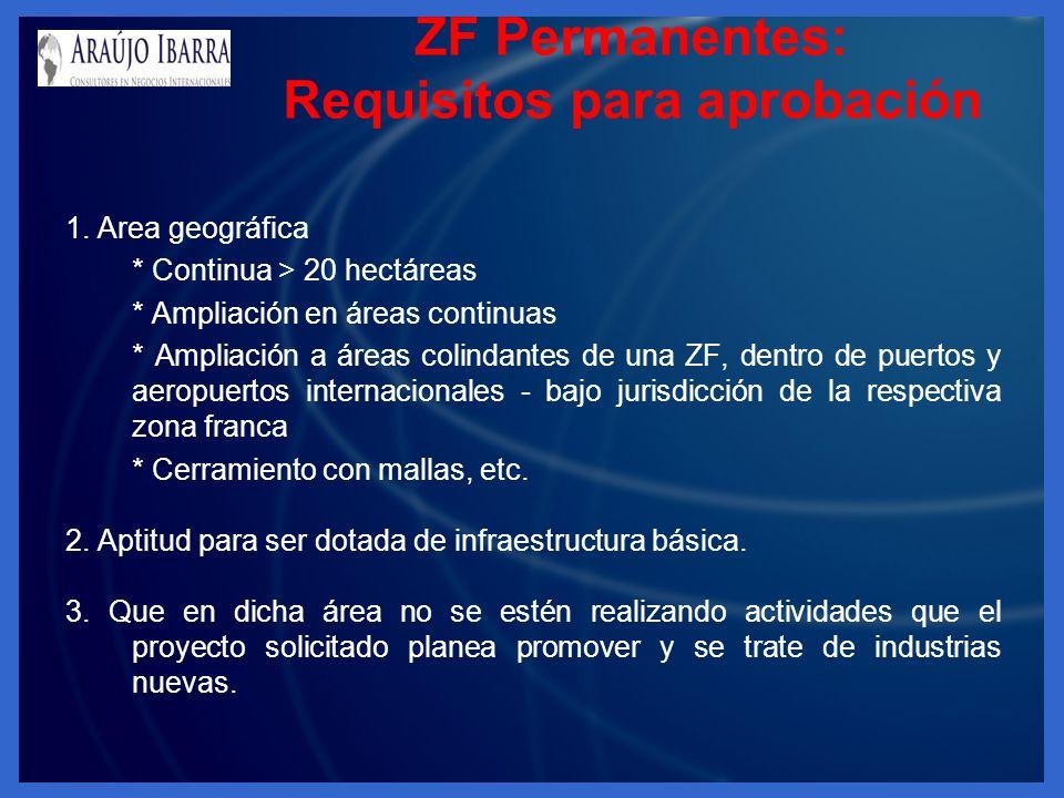 ZF Permanentes: Requisitos para aprobación 1. Area geográfica * Continua > 20 hectáreas * Ampliación en áreas continuas * Ampliación a áreas colindant
