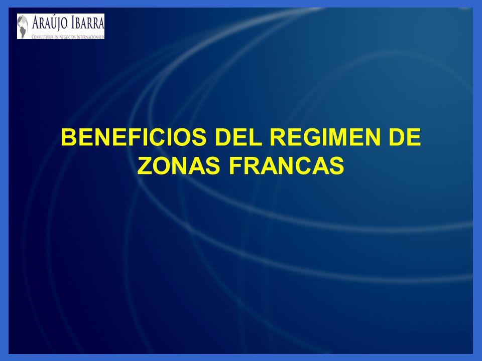 BENEFICIOS DEL REGIMEN DE ZONAS FRANCAS