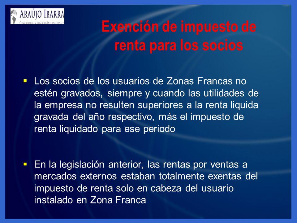Los socios de los usuarios de Zonas Francas no estén gravados, siempre y cuando las utilidades de la empresa no resulten superiores a la renta liquida