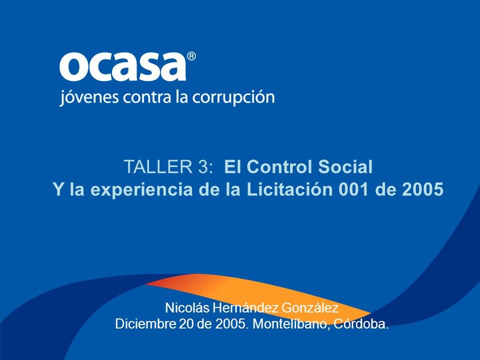 Nicolás Hernández González Diciembre 20 de 2005 TERCER TALLER - ULTIMA FASE DE LA CONTRATACIÓN TALLER 3: El Control Social Y la experiencia de la Lici