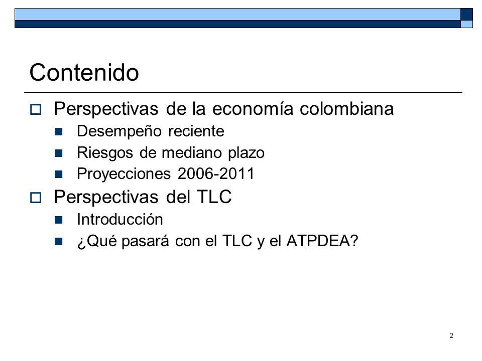 2 Contenido Perspectivas de la economía colombiana Desempeño reciente Riesgos de mediano plazo Proyecciones 2006-2011 Perspectivas del TLC Introducció