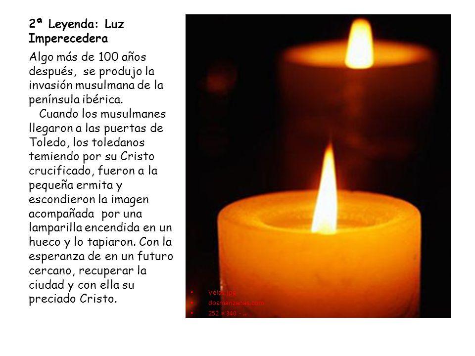 2ª Leyenda: Luz Imperecedera Velas.jpg dosmanzanas.com 252 × 340 -.. Algo más de 100 años después, se produjo la invasión musulmana de la península ib