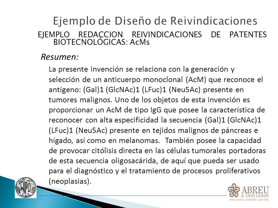 EJEMPLO REDACCION REIVINDICACIONES DE PATENTES BIOTECNOLÓGICAS: AcMs Resumen: La presente invención se relaciona con la generación y selección de un a