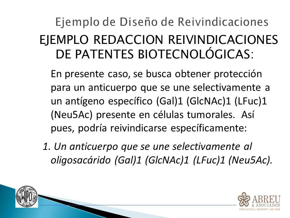 EJEMPLO REDACCION REIVINDICACIONES DE PATENTES BIOTECNOLÓGICAS: En presente caso, se busca obtener protección para un anticuerpo que se une selectivam
