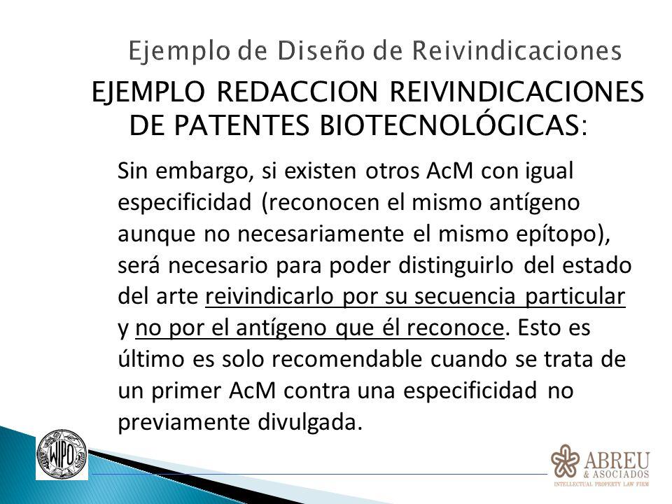 EJEMPLO REDACCION REIVINDICACIONES DE PATENTES BIOTECNOLÓGICAS: Sin embargo, si existen otros AcM con igual especificidad (reconocen el mismo antígeno