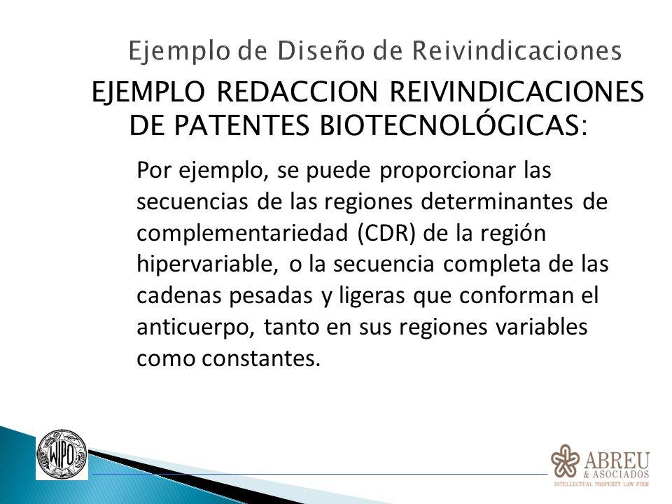 EJEMPLO REDACCION REIVINDICACIONES DE PATENTES BIOTECNOLÓGICAS: Por ejemplo, se puede proporcionar las secuencias de las regiones determinantes de com