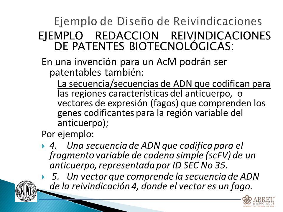 EJEMPLO REDACCION REIVINDICACIONES DE PATENTES BIOTECNOLÓGICAS: En una invención para un AcM podrán ser patentables también: La secuencia/secuencias d