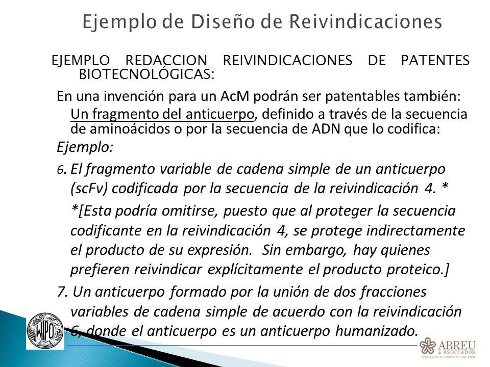 EJEMPLO REDACCION REIVINDICACIONES DE PATENTES BIOTECNOLÓGICAS: En una invención para un AcM podrán ser patentables también: Un fragmento del anticuer