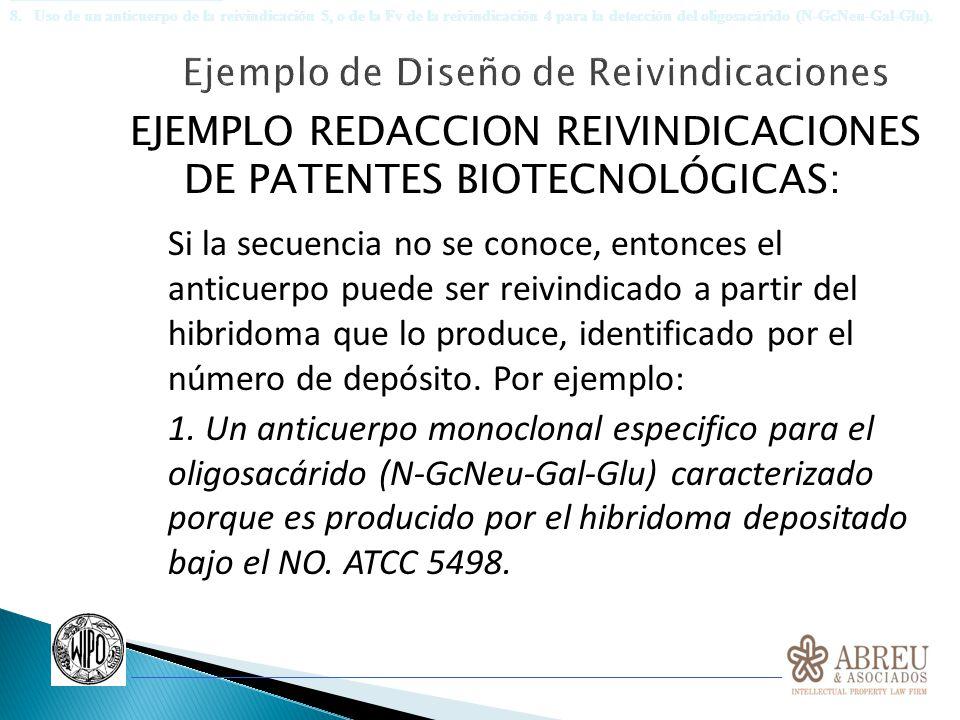 EJEMPLO REDACCION REIVINDICACIONES DE PATENTES BIOTECNOLÓGICAS: Si la secuencia no se conoce, entonces el anticuerpo puede ser reivindicado a partir d