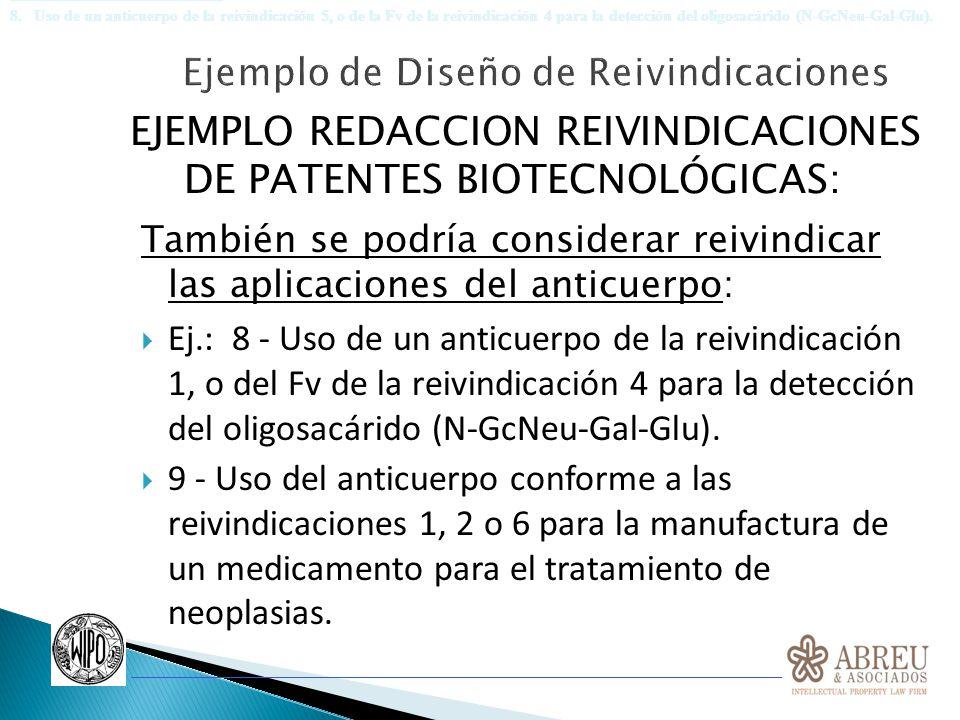 EJEMPLO REDACCION REIVINDICACIONES DE PATENTES BIOTECNOLÓGICAS: También se podría considerar reivindicar las aplicaciones del anticuerpo: Ej.: 8 - Uso