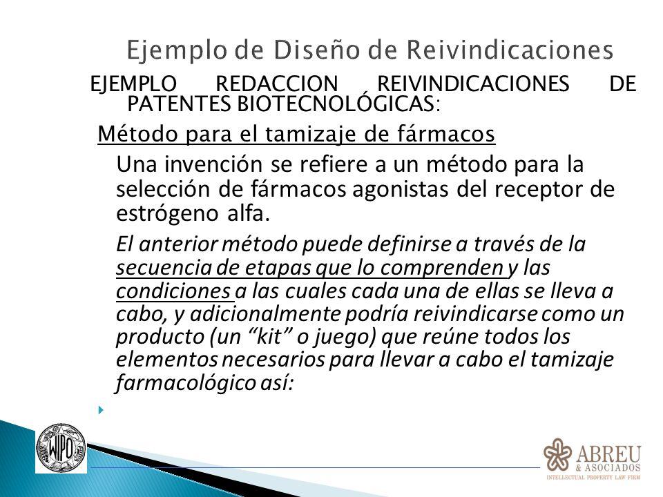 EJEMPLO REDACCION REIVINDICACIONES DE PATENTES BIOTECNOLÓGICAS: Método para el tamizaje de fármacos Una invención se refiere a un método para la selec