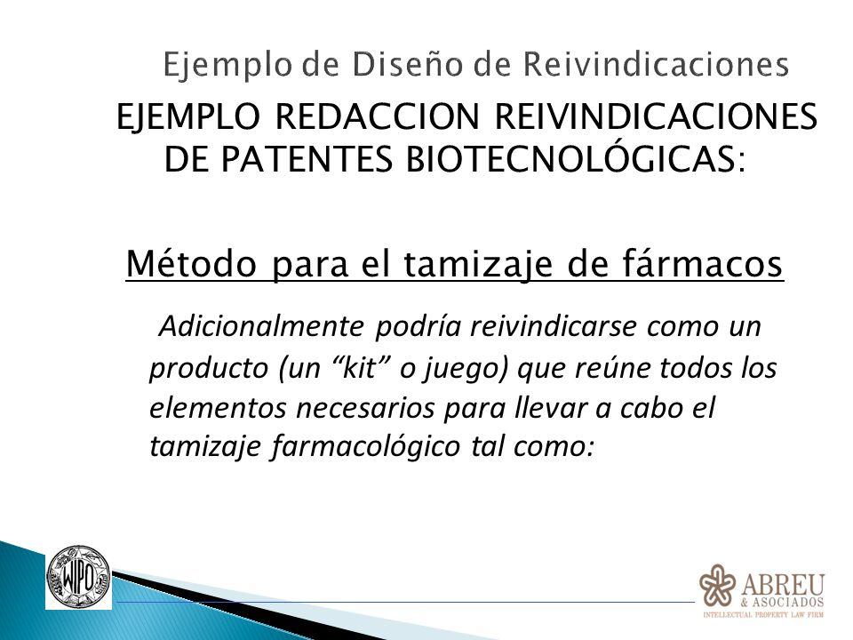 EJEMPLO REDACCION REIVINDICACIONES DE PATENTES BIOTECNOLÓGICAS: Método para el tamizaje de fármacos Adicionalmente podría reivindicarse como un produc