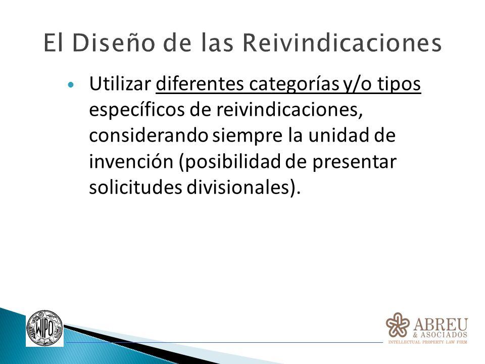 Utilizar diferentes categorías y/o tipos específicos de reivindicaciones, considerando siempre la unidad de invención (posibilidad de presentar solici