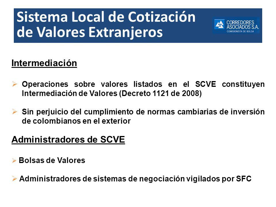Sistema Local de Cotización de Valores Extranjeros Intermediación Operaciones sobre valores listados en el SCVE constituyen Intermediación de Valores