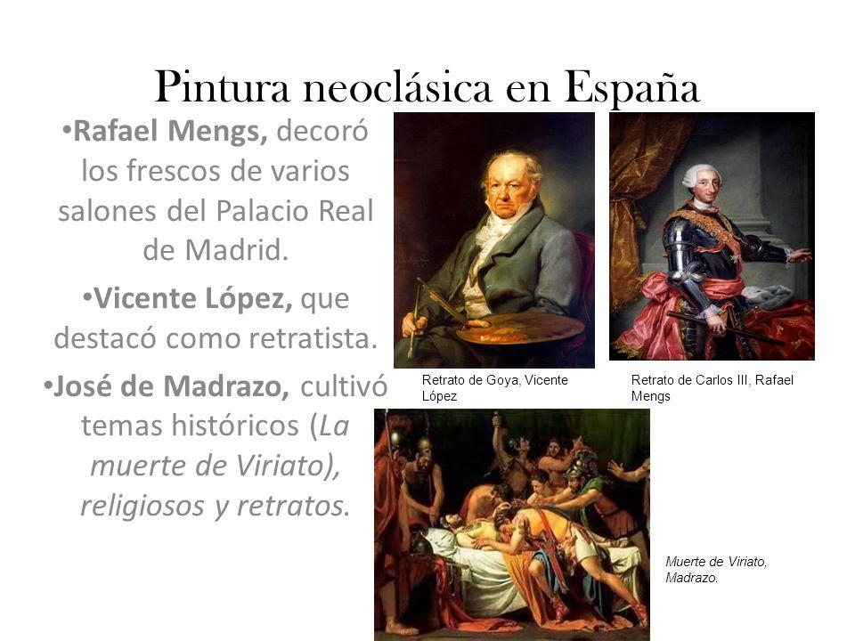 Pintura neoclásica en España Rafael Mengs, decoró los frescos de varios salones del Palacio Real de Madrid.