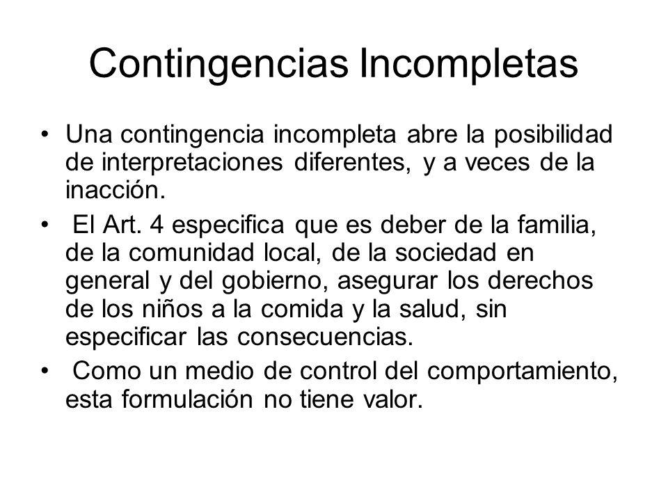 Contingencias Incompletas Una contingencia incompleta abre la posibilidad de interpretaciones diferentes, y a veces de la inacción.