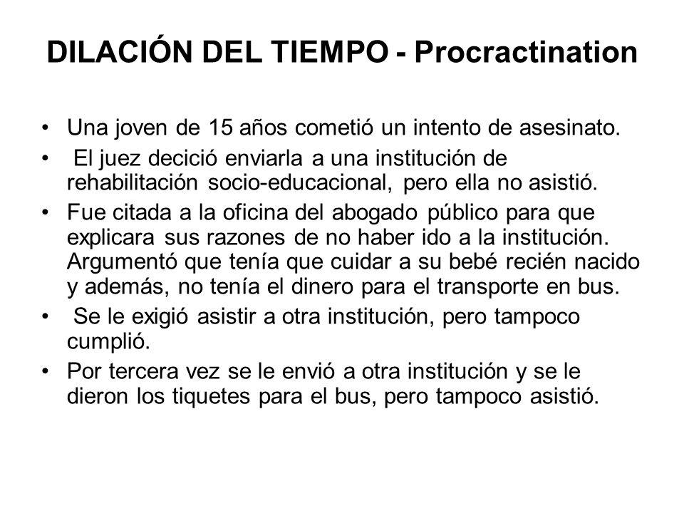 DILACIÓN DEL TIEMPO - Procractination Una joven de 15 años cometió un intento de asesinato.