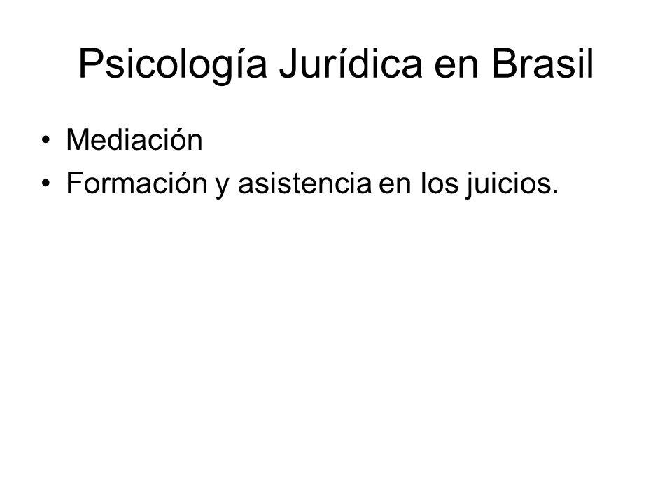 Psicología Jurídica en Brasil Mediación Formación y asistencia en los juicios.