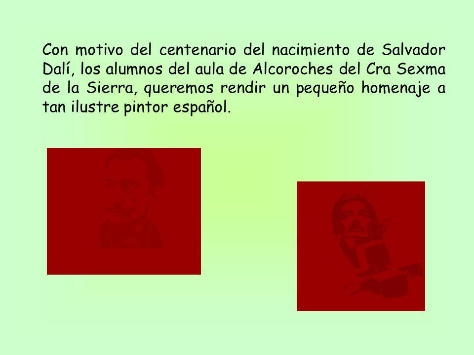 Con motivo del centenario del nacimiento de Salvador Dalí, los alumnos del aula de Alcoroches del Cra Sexma de la Sierra, queremos rendir un pequeño h