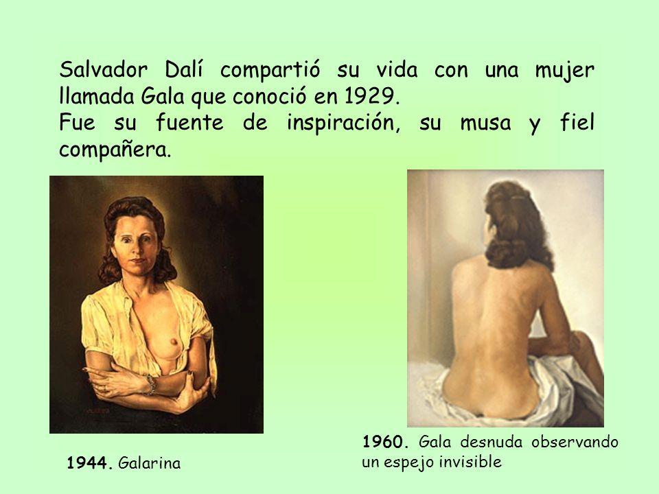 Salvador Dalí compartió su vida con una mujer llamada Gala que conoció en 1929. Fue su fuente de inspiración, su musa y fiel compañera. 1944. Galarina