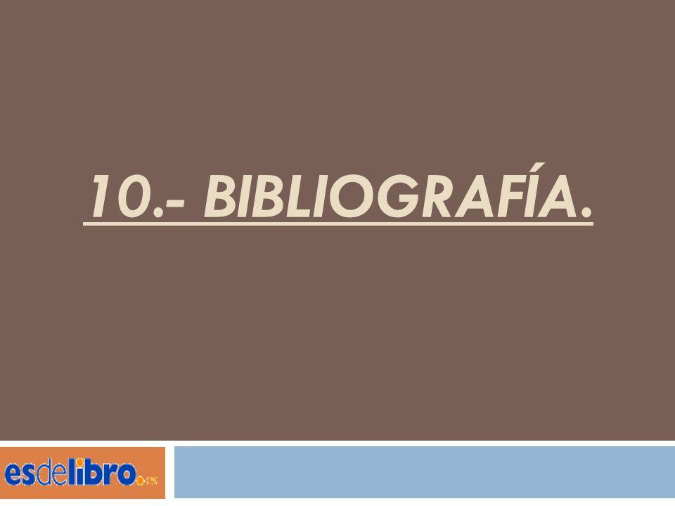 10.- BIBLIOGRAFÍA.