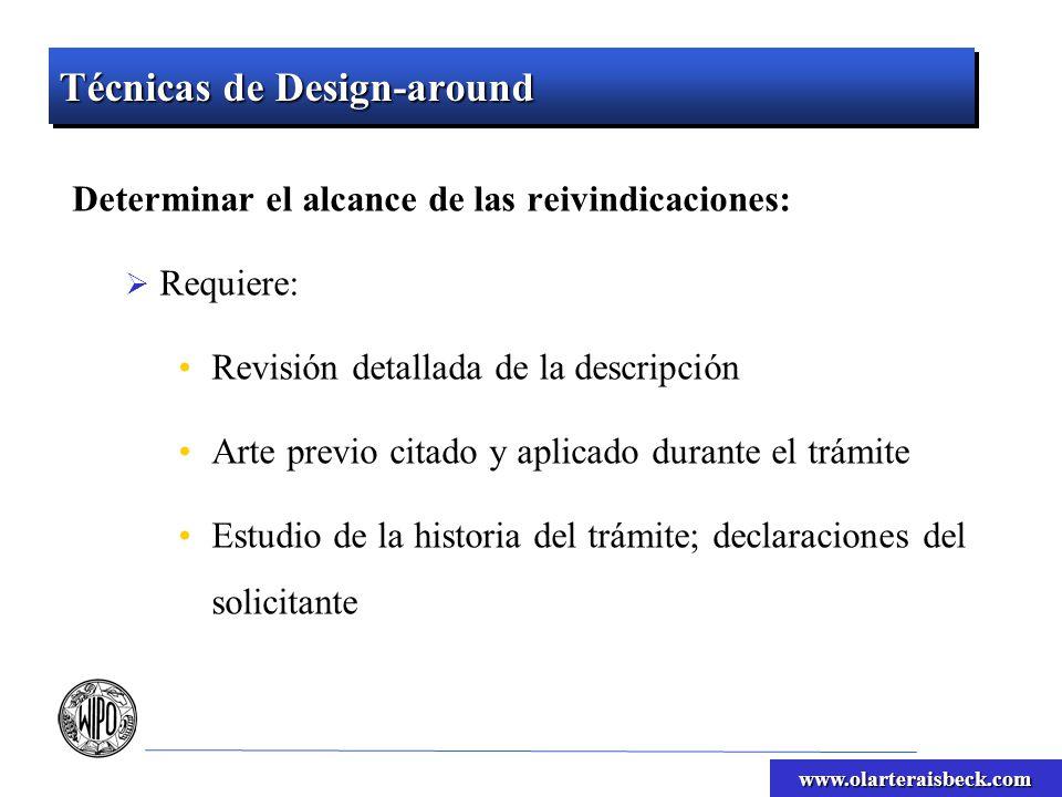www.olarteraisbeck.com Técnicas de Design-around Determinar el alcance de las reivindicaciones: Requiere: Revisión detallada de la descripción Arte pr