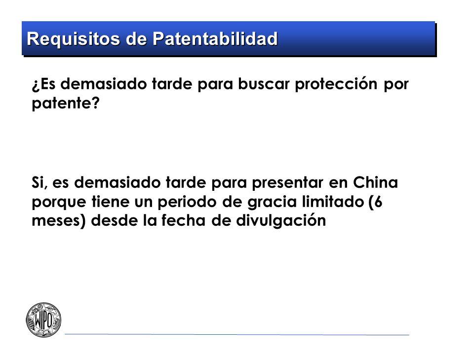 Requisitos de Patentabilidad ¿Es demasiado tarde para buscar protección por patente? Si, es demasiado tarde para presentar en China porque tiene un pe