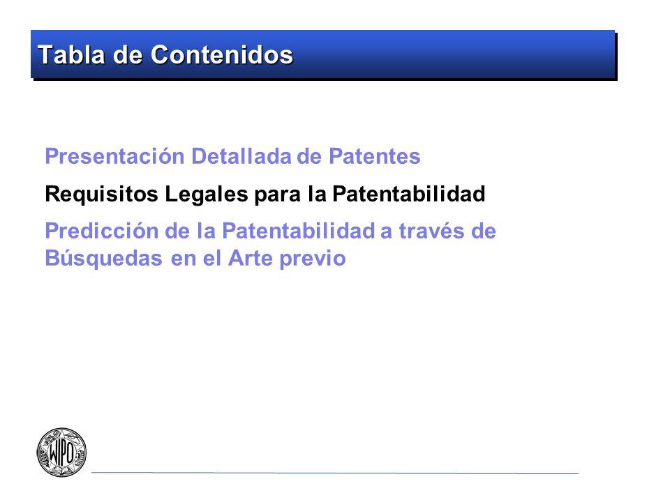 Tabla de Contenidos Presentación Detallada de Patentes Requisitos Legales para la Patentabilidad Predicción de la Patentabilidad a través de Búsquedas