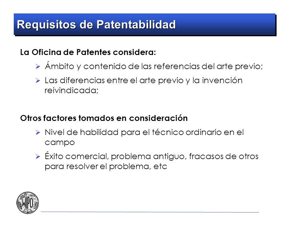 Requisitos de Patentabilidad La Oficina de Patentes considera: Ámbito y contenido de las referencias del arte previo; Las diferencias entre el arte pr