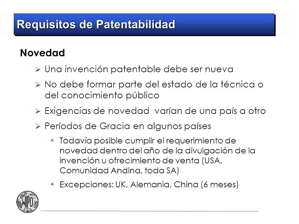 Requisitos de Patentabilidad Novedad Una invención patentable debe ser nueva No debe formar parte del estado de la técnica o del conocimiento público