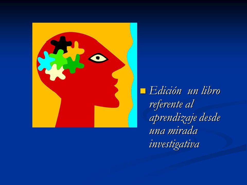 Edición un libro referente al aprendizaje desde una mirada investigativa Edición un libro referente al aprendizaje desde una mirada investigativa